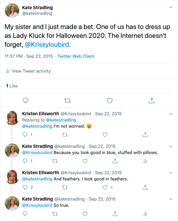 "Tweet thread from September 22, 2015: @katestradling said, ""My sister and I just made a bet. One of us has to dress up as Lady Kluck for Halloween 2020. The Internet never forgets, @Krissyloubird."""